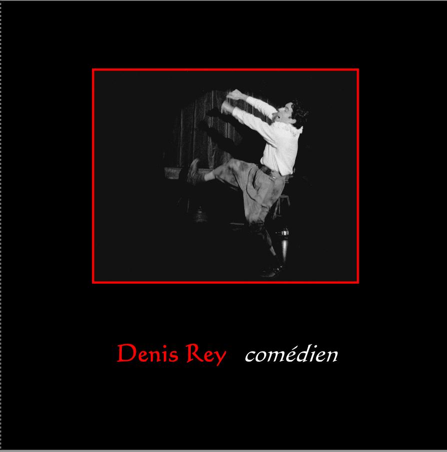 Denis Rey , comédien