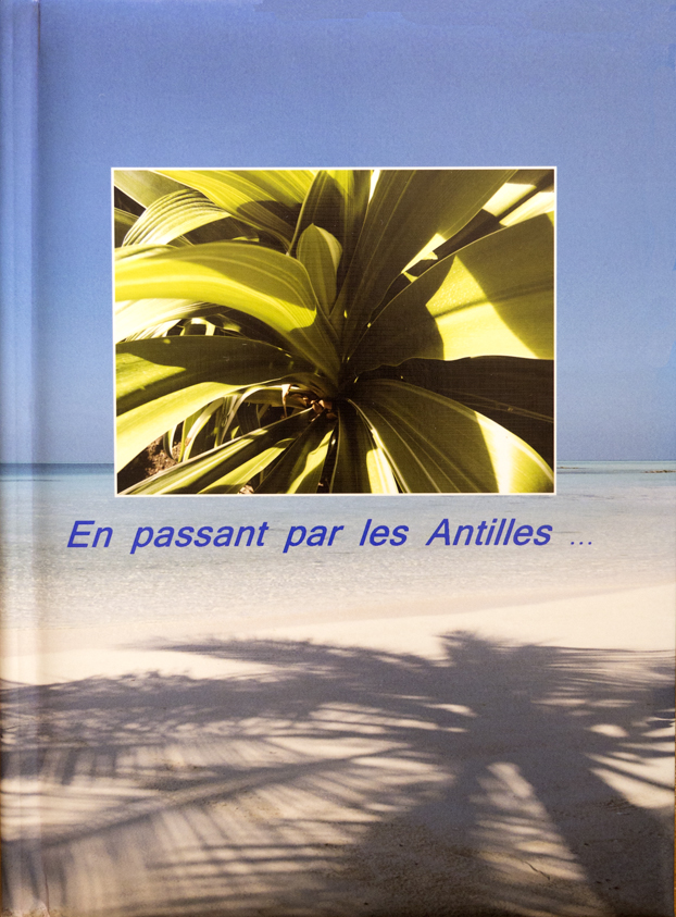 EN PASSANT PAR LES ANTILLES ...